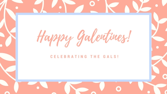 Happy Galentines Day!