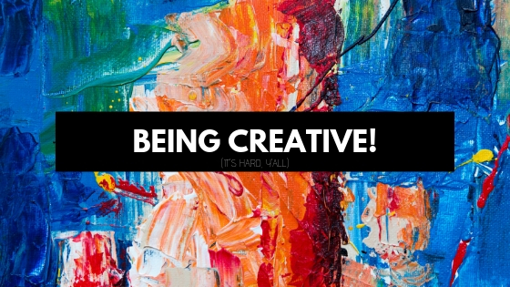 Being Create… it's hard,y'all.